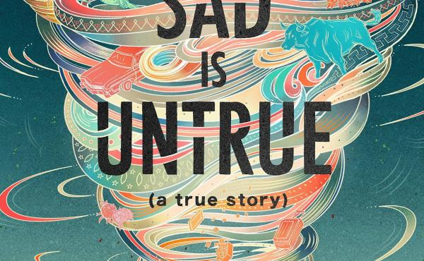 Everything Sad is Untrue, by Daniel Nayeri