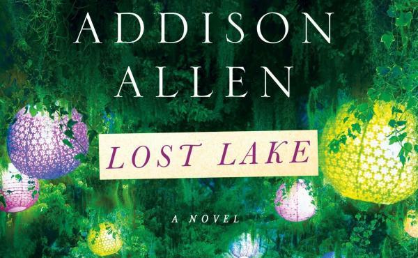 Lost Lake, by Sarah Addison Allen