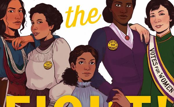 Finish the Fight!: The Brave and Revolutionary Women Who Fought for the Right to Vote, by Veronica Chambers and the Staff of The New York Times