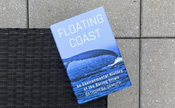 Floating Coast: An Environmental History of the Bering Strait, by Bathsheba Demuth