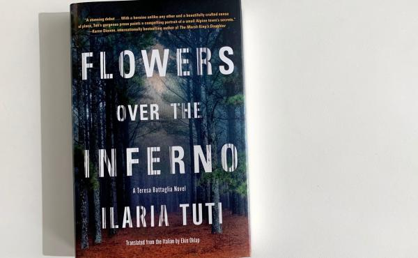 Flowers Over the Inferno, by Ilaria Tuti.