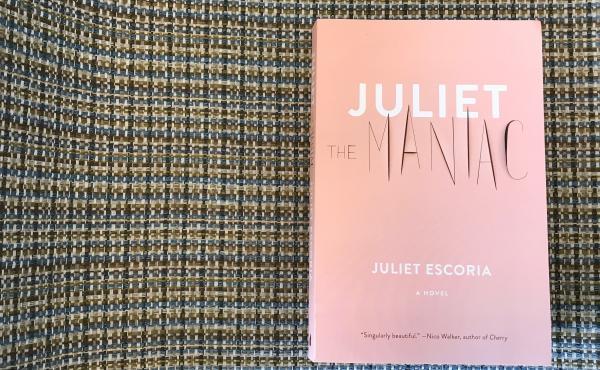 Juliet the Maniac, by Juliet Escoria