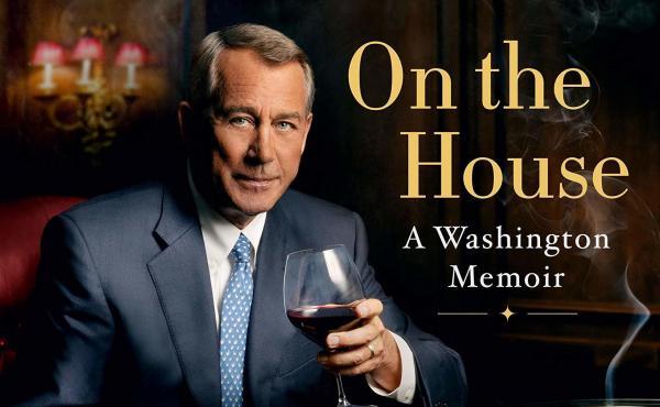 On the House: A Washington Memoir, John Boehner