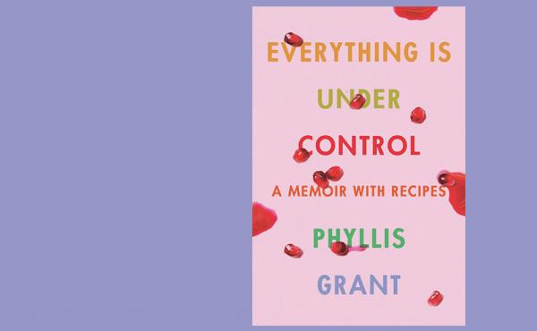 Everything is Under Control, by Phyllis Grant