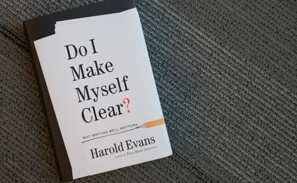 Do I Make Myself Clear? by Harold Evans