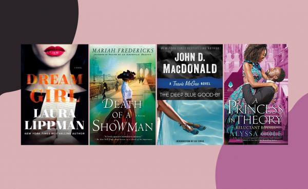 A composite of book covers showing: Dream Girl by Laura Lippman, Death of a Showman by Mariah Fredericks, The Deep Blue Good-by by John D. MacDonald, and A Princess in Theory by Alyssa Cole.