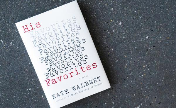 His Favorites, by Kate Walbert