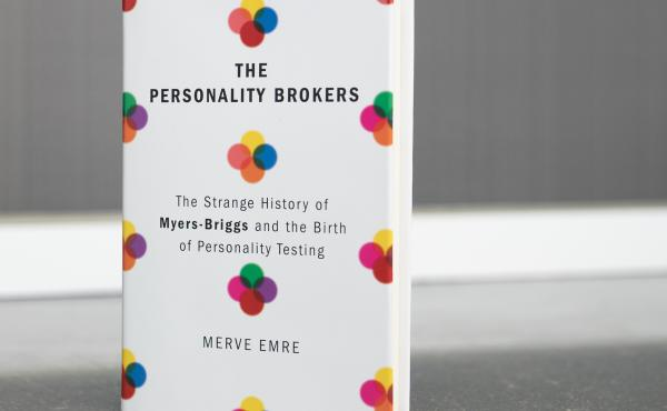 The Personality Brokers: The Strange History of Myers-Briggs and the Birth of Personality Testing by Merve Emre.
