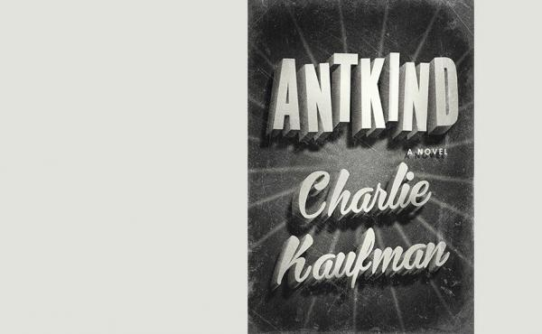 Antkind, by Charlie Kaufman