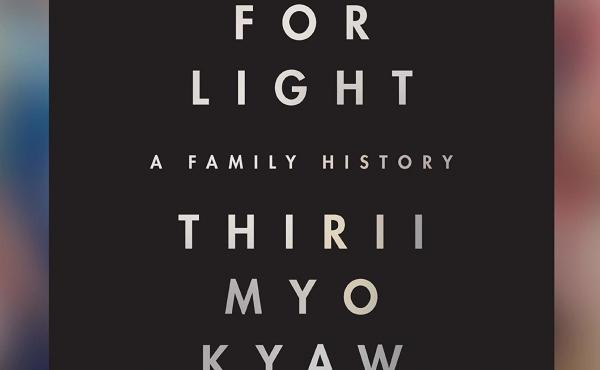 Names for Light: A Family History, by Thirii Myo Kyaw Myint
