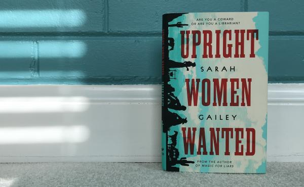Upright Women Wanted, by Sarah Gailey