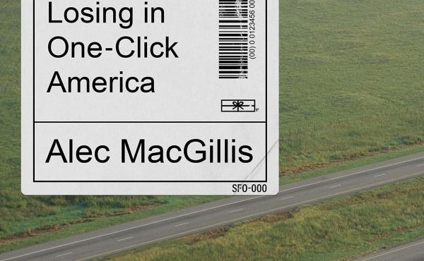 Fulfillment: Winning and Losing in One-Click America, by Alec MacGillis