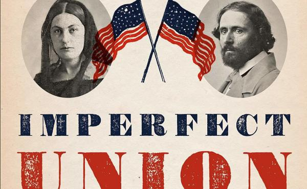 Imperfect Union: How Jessie and John Frémont Mapped the West, Invented Celebrity, and Helped Cause the Civil War, by Steve Inskeep