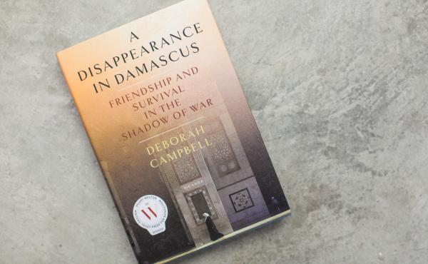 A Disappearance in Damascus, by Deborah Campbell