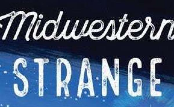 Midwestern Strange: Hunting Monsters, Martians, and the Weird in Flyover Country, by B.J. Hollars