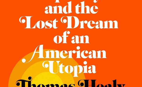 Soul City: Race, Equality, and the Lost Dream of an American Utopia, by Thomas Healy