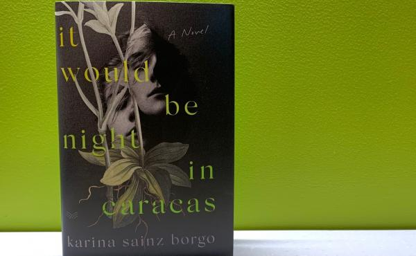It Would Be Night in Caracas, by Karina Sainz Borgo
