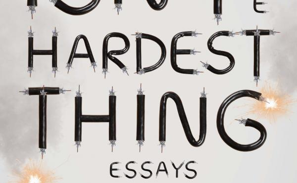 Leaving Isn't the Hardest Thing: Essays, Lauren Hough