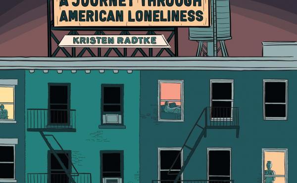 Seek You: A Journey Through American Loneliness, Kristen Radtke