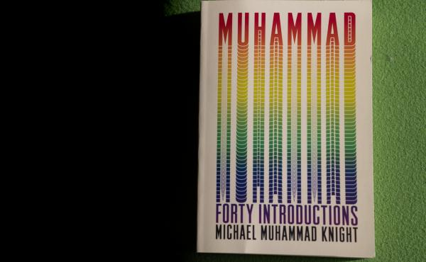 Muhammad: Forty Introductions by Michael Muhammad Knight