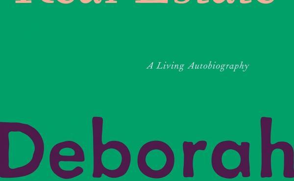 Real Estate: A Living Autobiography, by Deborah Levy