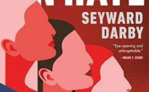 Sisters in Hate: American Women on the Front Lines of White Nationalism, by Seyward Darby