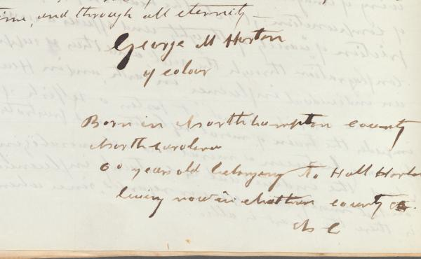 """George Moses Horton's signature at the bottom of his essay """"Individual Influence."""" It reads """"George M Horton, of colour, Born in North Hampton county North Carolina, 60 years old, belonging to Hall Horton."""""""