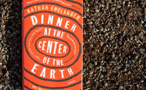 Dinner at the Center of the Earth, by Nathan Englander