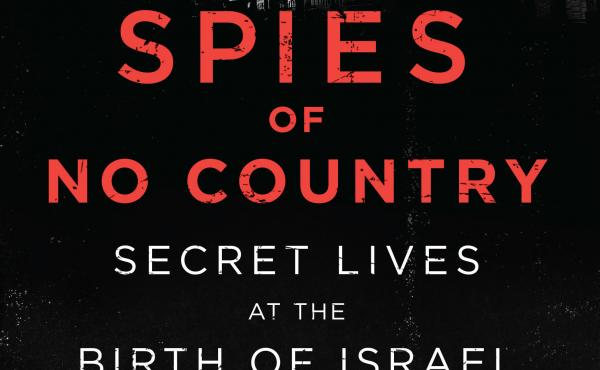 Spies of No Country, by Matti Friedman