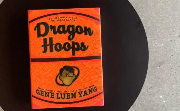 Dragon Hoops, by Gene Luen Yang