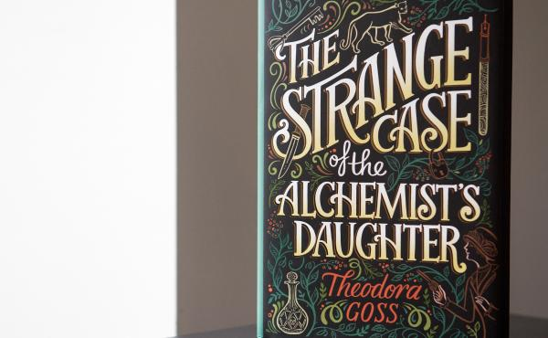 The Strange Case of the Alchemist's Daughter, by Theodora Goss.