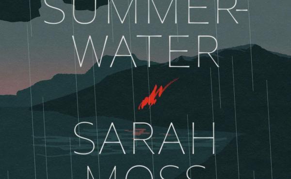 Summerwater, by Sarah Moss