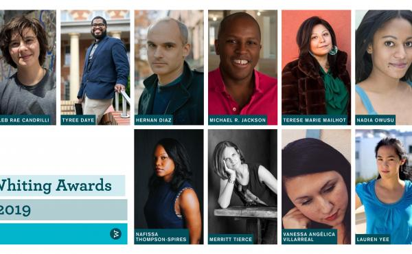 The 2019 Whiting Award recipients (clockwise from top left): poet Kayleb Rae Candrilli, poet Tyree Daye, novelist Hernan Diaz, playwright Michael R. Jackson, fiction writer Terese Marie Mailhot, nonfiction writer Nadia Owusu, playwright Lauren Yee, poet V