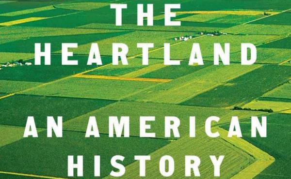 The Heartland: An American History, by Kristin L. Hoganson