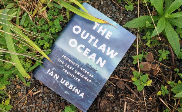 The Outlaw Ocean: Journeys Across the Last Untamed Frontier, by Ian Urbina
