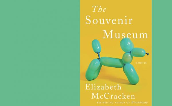 The Souvenir Museum, by Elizabeth McCracken