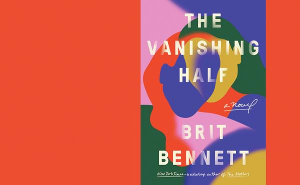 The Vanishing Half, by Brit Bennett