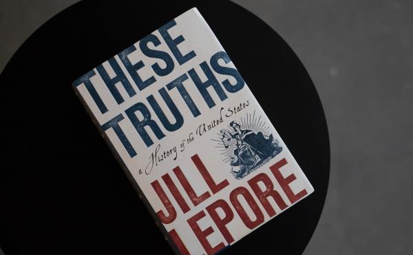 These Truths, by Jill Lepore
