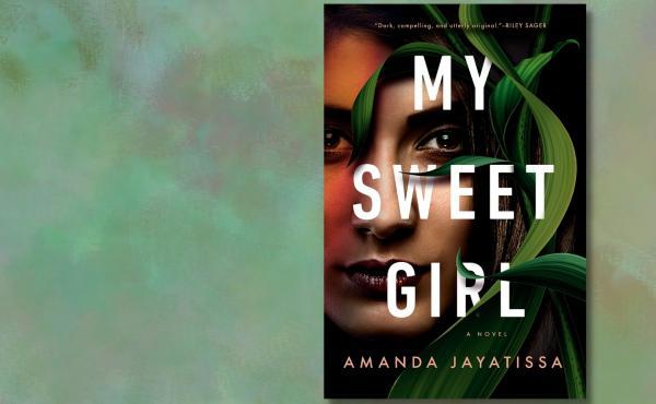 My Sweet Girl, by Amanda Jayatissa