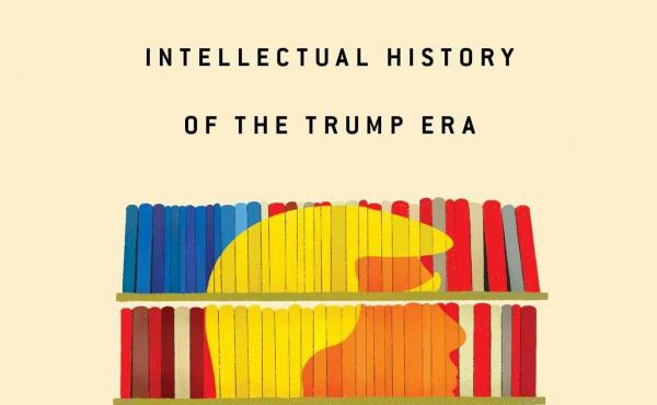 What Were We Thinking: A Brief Intellectual History of the Trump Era, Carlos Lozada