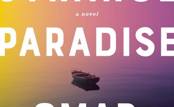 What Strange Paradise, by Omar El-Akkad