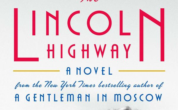 The Lincoln Highway, by Amor Towles