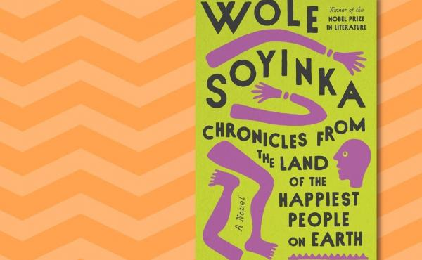 Cover composite: Chronicles from the Land of the Happiest People on Earth, by Wole Soyinka