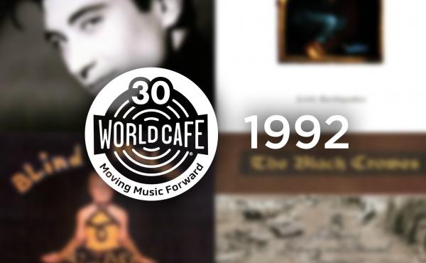 World Cafe celebrates 30 years with a 1992 playlist.