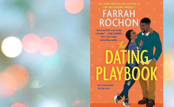 The Dating Playbook, by Farrah Rochon